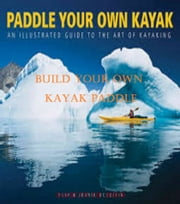 Build Your Own Kayak Paddle ebook by Marcos De Jesus