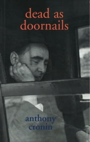 Dead as Doornails ebook by Anthony Cronin
