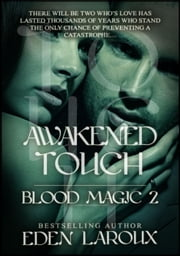 Awakened Touch - Blood Magic, #2 ebook by Eden Laroux