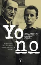Yo no eBook por Joachim Fest