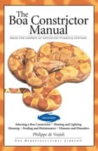 Boa Constrictor Manual ebook by Philippe De Vosjoli, Roger Klingenberg, Jeff Ronne