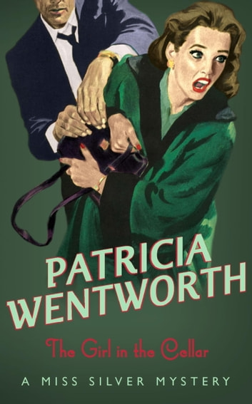The Girl In The Cellar ebook by Patricia Wentworth