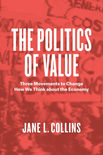 The politics of value ebook by jane l collins 9780226446288 the politics of value three movements to change how we think about the economy ebook fandeluxe Gallery