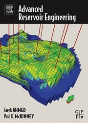 Advanced Reservoir Engineering ebook by Tarek Ahmed, PhD, PE,Paul McKinney
