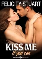 Kiss me if you can 6 (Versione Italiana ) ebook by Felicity Stuart