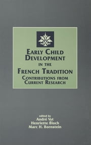 Early Child Development in the French Tradition - Contributions From Current Research ebook by Andre Vyt,Henriette Bloch,Marc H. Bornstein