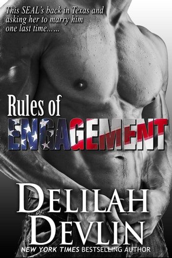 Rules of Engagement - Lone Star Lovers ebook by Delilah Devlin