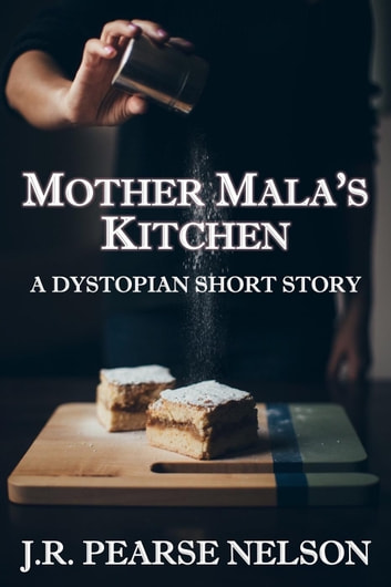 Mother Mala's Kitchen ebook by J.R. Pearse Nelson