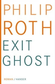 Exit Ghost - Roman ebook by Dirk van Gunsteren, Philip Roth