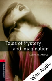 Tales of Mystery and Imagination - With Audio Level 3 Oxford Bookworms Library ebook by Edgar Allan Poe