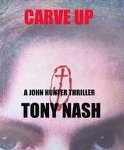 Carve Up ebook by Tony Nash