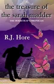 The Treasure Of The Sarah Madder ebook by R. J. Hore