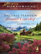 Frontier Courtship ebook by Valerie Hansen