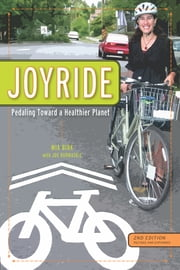 Joyride - Pedaling Toward a Healthier Planet, 2nd Edition ebook by Mia Birk,Joe Kurmaskie
