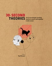 30-Second Theories - The 50 Most Thought-provoking Theories in Science, Each Explained in Half a Minute ebook by Paul Parsons,Martin Rees