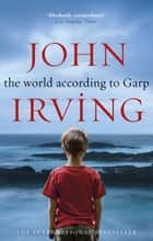 The World According To Garp ebook by John Irving
