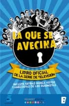 La que se avecina ebook by Ediciones B