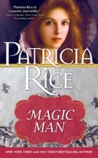 Magic Man ebook by Patricia Rice