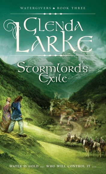 Stormlord's Exile - Watergivers Book Three ebook by Glenda Larke