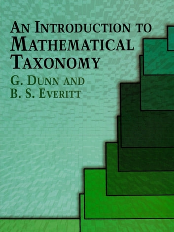 An Introduction to Mathematical Taxonomy ebook by G. Dunn,B. S. Everitt
