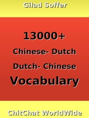 13000+ Chinese - Dutch Dutch - Chinese Vocabulary ebook by Gilad Soffer