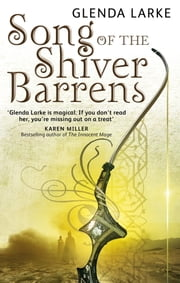 Song Of The Shiver Barrens - Book Three of the Mirage Makers ebook by Glenda Larke