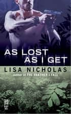 As Lost as I Get ebook by Lisa Nicholas