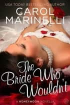 The Bride Who Wouldn't ebook by Carol Marinelli