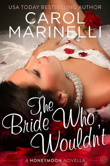 The Bride Who Wouldn't 電子書 by Carol Marinelli