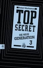 Top Secret. Die Rivalen - Die neue Generation 3 ebook by Robert Muchamore, Tanja Ohlsen