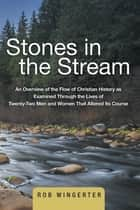 Stones in the Stream ebook by Rob Wingerter