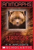 Animorphs #7: The Stranger ebook by K. A. Applegate