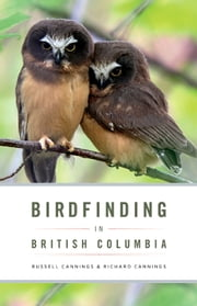 Birdfinding in British Columbia ebook by Richard Cannings,Russell Cannings