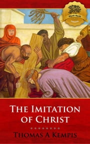 The Imitation of Christ ebook by Thomas a Kempis, Wyatt North