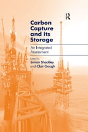 Carbon Capture and its Storage - An Integrated Assessment ebook by Clair Gough