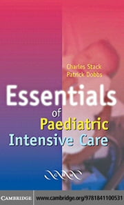 Essen Paediatric Intensive Care ebook by Stack, C. G.