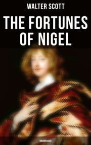 The Fortunes of Nigel (Unabridged)