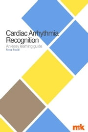 Cardiac Arrhythmia Recognition: An easy learning guide ebook by Fiona Foxall