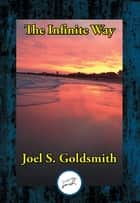The Infinite Way ebook by Joel S. Goldsmith