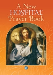 New Hospital Prayer Book ebook by Catholic Truth Society