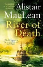 River of Death ebook by Alistair MacLean