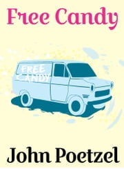 Free Candy: Dark Seattle Humor ebook by John Poetzel