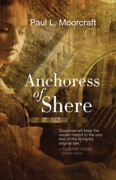 Anchoress of Shere ebook by Paul L Moorcraft