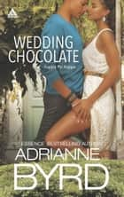Wedding Chocolate: Two Grooms and a Wedding (Kappa Psi Kappa, Book 1) / Sinful Chocolate (Kappa Psi Kappa, Book 2) (Mills & Boon Kimani Arabesque) ebook by Adrianne Byrd