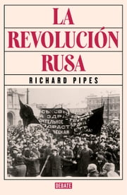 La revolución rusa ebook by Richard Pipes