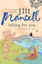 Falling for You ebook by Jill Mansell