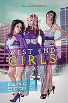 West End Girls eBook by Lena Scott