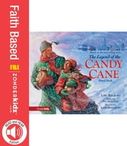 Legend of the Candy Cane - The Inspirational Story of Our Favorite Christmas Candy ebook by Lori Walburg