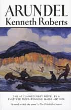 Arundel ebook by Kenneth Roberts