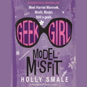 Geek Girl: Model Misfit audiobook by Holly Smale